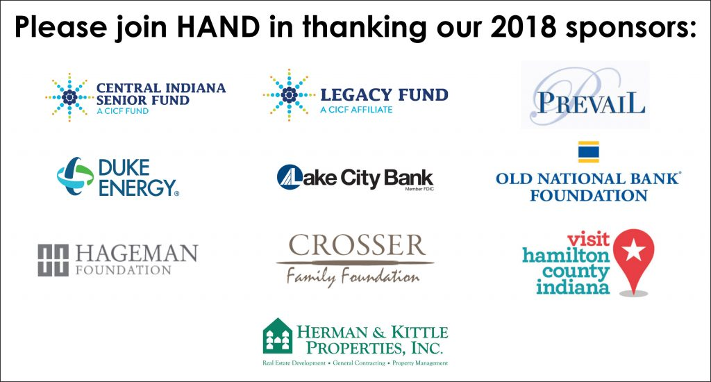 Logos of HAND 2018 sponsors: Central Indiana Senior Fund, Legacy Fund, Prevail Inc., Duke Energy, Lake City Bank, Old National Bank Foundation, Hageman Foundation, Crosser Family Foundation, Hamilton County Tourism Inc., Herman & Kittle Properties Inc.