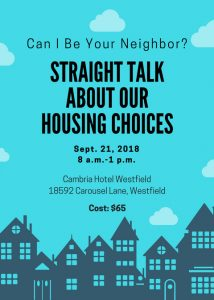Can I Be Your Neighbor? Straight Talk about Our Housing Choices, Sept. 21, 2018, Cambria Hotel Westfield